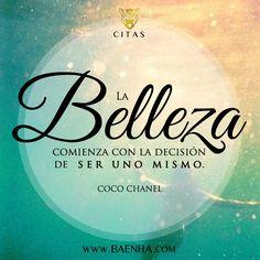 """""""La belleza comienza con la decisión de ser uno mismo"""".- Coco Chanel  #Fashion #Prase #Moda #Frase #Chanel"""