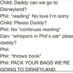 Omfg I've seen this before and I just thought it was cute bc Phil just can't resist Disneyland but then I SAW IT WAS DAN AND NOW IM DYING
