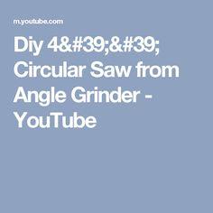 Diy 4'' Circular Saw from Angle Grinder - YouTube