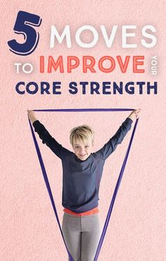 5 Moves to Improve your Core Strength