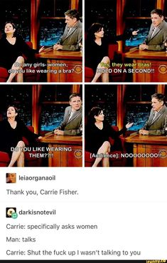 Thank you, Carrie Fisher. Carrie: specifically asks women Carrie: Shut the fuck up I wasn't talking to you - iFunny :) Tumblr Funny, Funny Memes, Hilarious, Haha, Faith In Humanity Restored, Patriarchy, Social Justice, Equality, My Idol