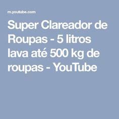 Super Clareador de Roupas - 5 litros lava até 500 kg de roupas - YouTube