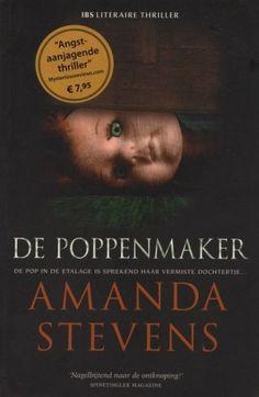 Amanda Stevens ~ De Poppenmaker.  Erg spannend en lees lekker weg!