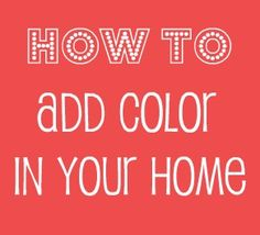 Ways to add color in your home without painting walls.