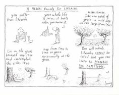 An herbal remedy for lifeache, from the brilliant Michael Leunig.