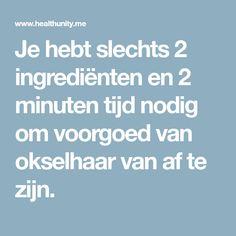 Je hebt slechts 2 ingrediënten en 2 minuten tijd nodig om voorgoed van okselhaar van af te zijn.
