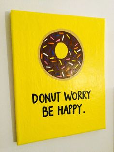Donut Worry Be Happy by 4thSisterCanvas on Etsy