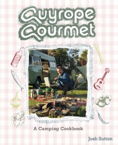 the Guyrope Gourmet Camping Cookbook in association with Outwell, published by Punk Publishing (Cool Camping) Camping And Hiking, Camping Meals, Food Doodles, World Of Books, Mussels, Book Binding, Outdoor Cooking, Coriander, Coloring Books