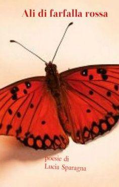 "Leggi ""Ali di farfalla rossa"" #fantasia #poesia"