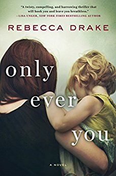 Only Ever You: A Novel by [Drake, Rebecca]