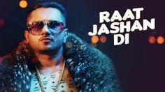"""Raat Jashan Di Lyrics - Yo Yo Honey Singh Raat Jashan Di Song is sung by popular Indian singer named """"Yo Yo Honey Singh"""". It's lyrics are written by Jasmine Sandlas and Yo Yo Honey Singh.  #honeysingh #raatjashandi #hindisongs"""