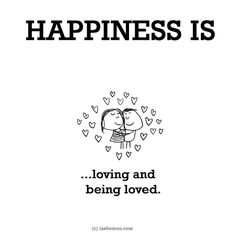 HAPPINESS IS...loving and being loved.