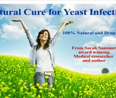 Natural Cure for Yeast Infection - Get rid of Candida, yeast, thrush infection…
