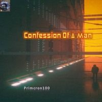 Confession Of A Man by primcron 100 on SoundCloud