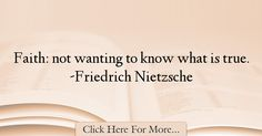 Friedrich Nietzsche Quotes About Faith - 19033