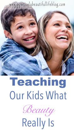 Our children learn at an early age what is beautiful. Society tends to tell you what beauty is, but we as parents, can be the example of what true beauty really is. This is a great post with tips to teach your kids.