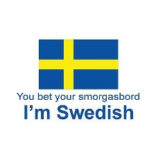 In my case... 1/2 Swedish ;-)