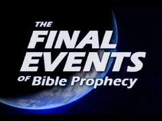 The Final Events of Bible Prophecy - YouTube