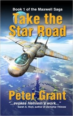 Amazon.com: Take The Star Road (The Maxwell Saga Book 1) eBook: Peter Grant: Kindle Store