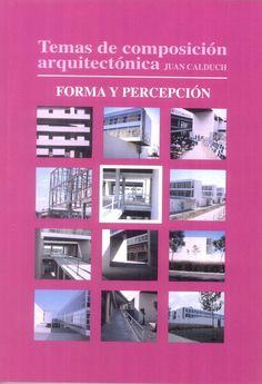 Temas de composición arquitectónica. volumen 5, Formas y percepción http://encore.fama.us.es/iii/encore/record/C__Rb2657771?lang=spi
