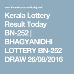 Kerala Lottery Result Today BN-252 | BHAGYANIDHI LOTTERY BN-252 DRAW 26/08/2016