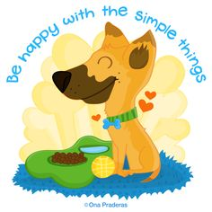 Be happy with the simple things #happydog #dog #qotd #positivequotes #happydoodlequotes #ohclumsycharlie http://www.onapraderas.com/simple-things/