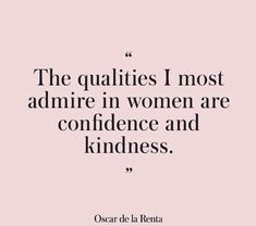 """The qualities I mos"