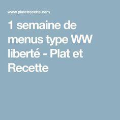 1 semaine de menus type WW liberté - Plat et Recette