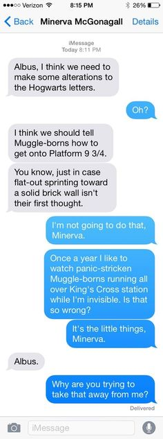 In the Harry Potter universe, there's not really any need to text. People can use floo powder to talk to other wizards and witches through their fireplace and they can apparate at will. But what might happen if the characters from the Harry Potter books started texting one another?