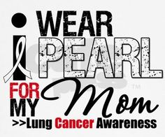 Pearl/White...Lung Cancer Awareness