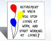 Retirement magnet - humorous quote on retiring, red blue yellow balloons