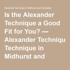 Is the Alexander Technique a Good Fit for You? — Alexander Technique in Midhurst and Chichester