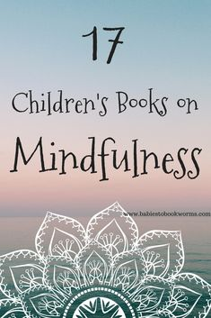 Teach kids to slow down, gain control and focus on their breathing with these 17 children's books on mindfulness and meditation! #mindfulnessforkids #meditationforkids #kidsbooksonmeditation #kidsbooks #teachingmindfulness #teachingmeditation
