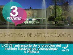 3 de febrero LXXVII  aniversario de la creación del Instituto Nacional de Antropología e Historia