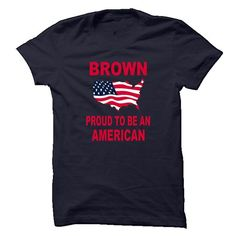 favorite Names BROWN PROUD TO BE AN AMERICAN T-Shirts