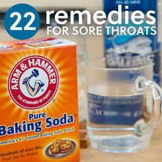22 Sore Throat Remedies- to help ease the pain.: