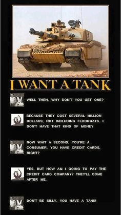 I Want A Tank funny lol humor funny pictures funny photos funny images hilarious pictures Humor Militar, Stupid Funny, Funny Jokes, Funny Stuff, Funny Duck, It's Funny, Funny Images, Funny Pictures, Hilarious Pictures