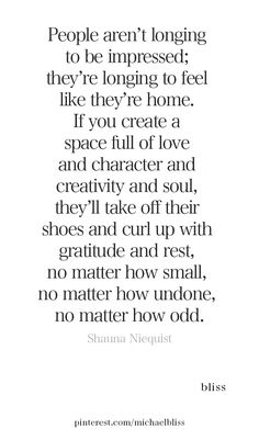 This is my goal and dream to create a space like this for my little family, as well as a refuge for others. Great Quotes, Quotes To Live By, Me Quotes, Motivational Quotes, Inspirational Quotes, Cool Words, Wise Words, Collateral Beauty, Image Citation