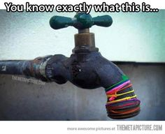 You mean, there are people that don't? But that's a water spigot, right...?