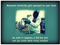 Monsanto herbicide is so safe it requires a full bio suit and gas mask while being handled #stopmonsanto