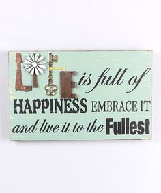 Look at this 'Life is Full of Happiness' Wall Decor on #zulily today!