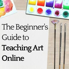 The Beginner's Guide to Teaching Art Online - Online Marketing for Artists - Art Lessons For Kids, Art Lessons Elementary, Art For Kids, Online Painting, Paintings Online, Selling Paintings, Online Art Courses, Beginner Art, Selling Art Online