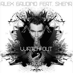 Alex Gaudino - Watch Out [AAC M4A] (2008) Download: http://pasted.co/e3ef098a
