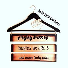 Playing dress up begins at age 5 and never truly ends-- a fantastic hand painted wooden bedroom or walk-in closet sign by #ESTYsCREATIONs .  ORDER your Playing Dress Up sign TODAY on www.ESTYsCREATIONs.com . . . . .  #woodensign #sign #doorsign #wallsign #handpainted #home #decor #homeaccents #beautiful #homeaccessories #bedroom #bedroomdecor #interiordesign #interiordecorating #interiordecor #quote #hanger #walkincloset #girl #cl...
