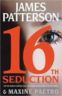 The biggest thriller books to read this year, including 16th Seduction by James Patterson and Maxine Paetro. Mark these release dates on your calendar!