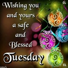 Wishing you and yours a Blessed Tuesday ♡