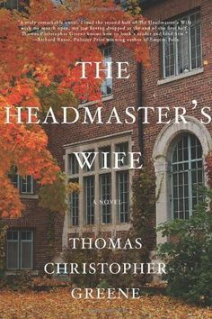 The Headmaster's Wife by Thomas Christopher Greene, http://www.amazon.com/dp/1250038944/ref=cm_sw_r_pi_dp_sWsEtb1F5H49V