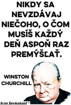 Winston Churchill, Motto, Self, Advice, Education, Memes, Quotes, Life, Merlin