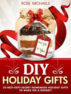 DIY Holiday Gifts: 30 Best-Kept-Secret Homemade Holiday Gifts To Make On a Budget! by Rose Michaels http://www.amazon.com/dp/B00O4ILIXM/ref=cm_sw_r_pi_dp_OvPIwb1VGBTKY