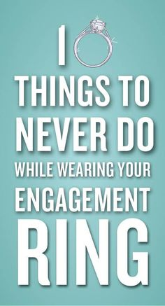 10 Things You Should Never Do While Wearing Your Engagement Ring Click through the slideshow to find out the 10 things you should never do while wearing your engagement ring. Labor Day Wedding, Wedding Advice, Wedding Planning Tips, Wedding Hacks, Wedding Engagement, Engagement Rings, Engagement Timeline, Wedding Posing, Engagement Captions